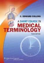 """""""A Short Course in Medical Terminology"""" (9781469838885)"""