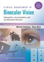 """Clinical Management of Binocular Vision: Heterophoric, Accommodative, and Eye Movement Disorders"" (9781469839257)"