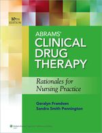 """""""Abrams' Clinical Drug Therapy: Rationales for Nursing Practice"""" (9781469845166)"""