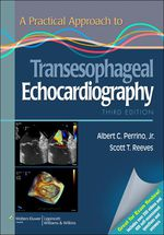 """""""A Practical Approach to Transesophageal Echocardiography"""" (9781469848914)"""