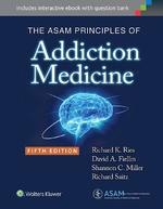 """The ASAM Principles of Addiction Medicine"" (9781469883793)"
