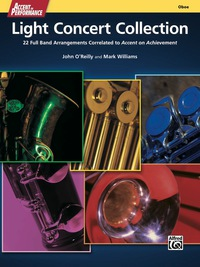"Accent on Performance Light Concert Collection for Oboe: 22 Full Band Arrangements Correlated to ""Accent on Achievement""              by             John O'Reilly"