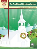 The Traditional Christmas Service: 10 Inspiring Advanced Piano Solos for Church Pianists (Piano) 9781470625733