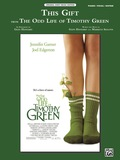 "This Gift (from Disney's """"The Odd Life of Timothy Green""""): Piano/Vocal/Guitar Original Sheet Music Edition"" 9781470625801"