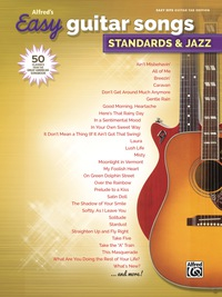 Alfred's Easy Guitar Songs - Standards & Jazz: 50 Easy Classic Hits for Guitar TAB from the Great American Songbook              by             Various