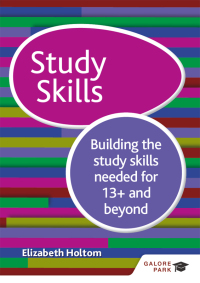 Study Skills 13 : Building the study skills needed for 13  and beyond              by             Elizabeth Holtom