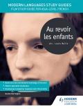 Modern Languages Study Guides: Au revoir les enfants 9781471890031