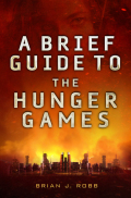A Brief Guide To The Hunger Games 9781472110718