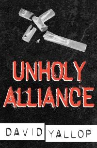Unholy Alliance              by             David Yallop