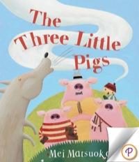 The Three Little Pigs              by             Kath Jewitt
