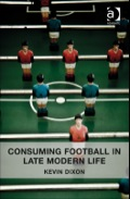Consuming Football in Late Modern Life 9781472401106R90