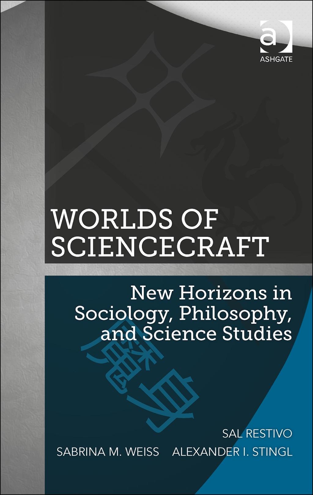 Worlds of ScienceCraft: New Horizons in Sociology  Philosophy  and Science Studies (eBook Rental)