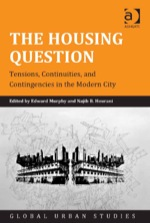 """""""The Housing Question: Tensions, Continuities, and Contingencies in the Modern City"""" (9781472407887)"""