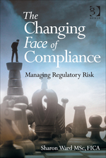 """""""The Changing Face of Compliance: Managing Regulatory Risk"""" (9781472408105)"""
