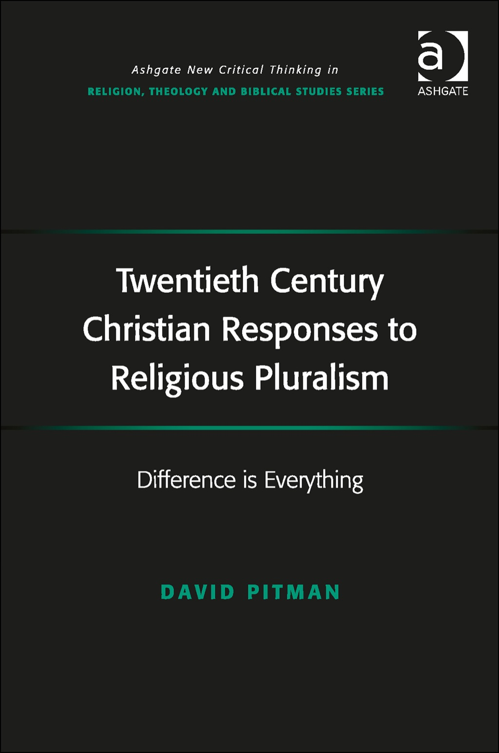 Twentieth Century Christian Responses to Religious Pluralism: Difference is Everything (eBook Rental)