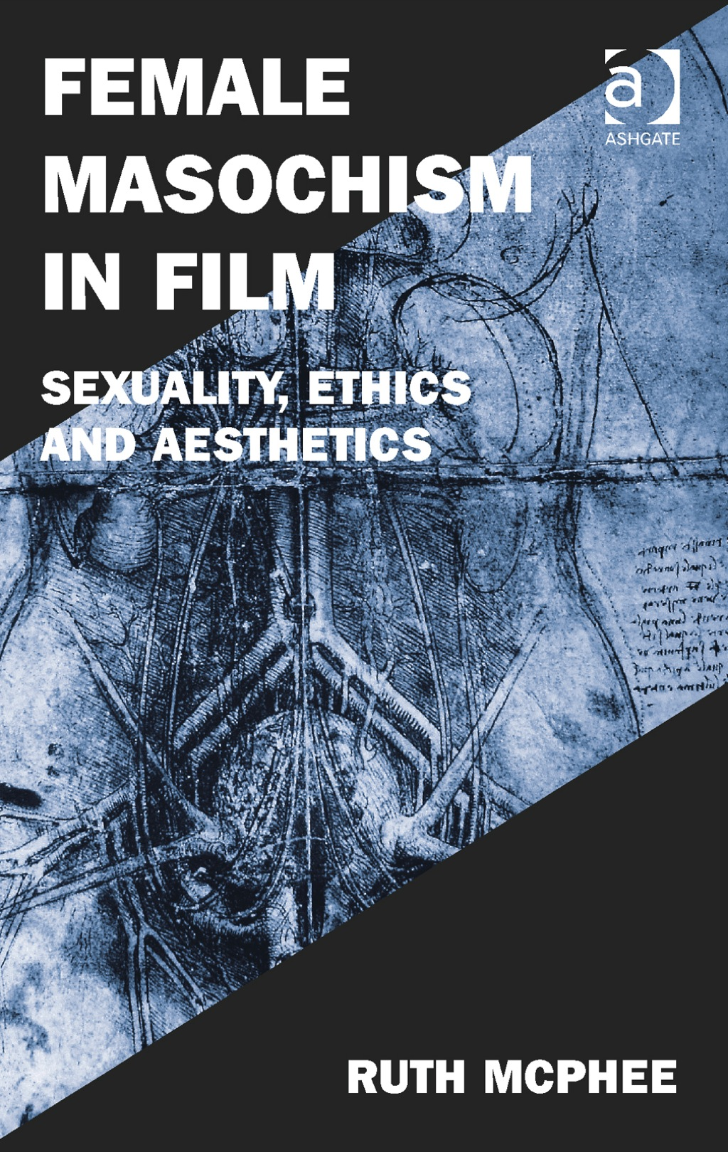 Female Masochism in Film: Sexuality  Ethics and Aesthetics (eBook Rental)