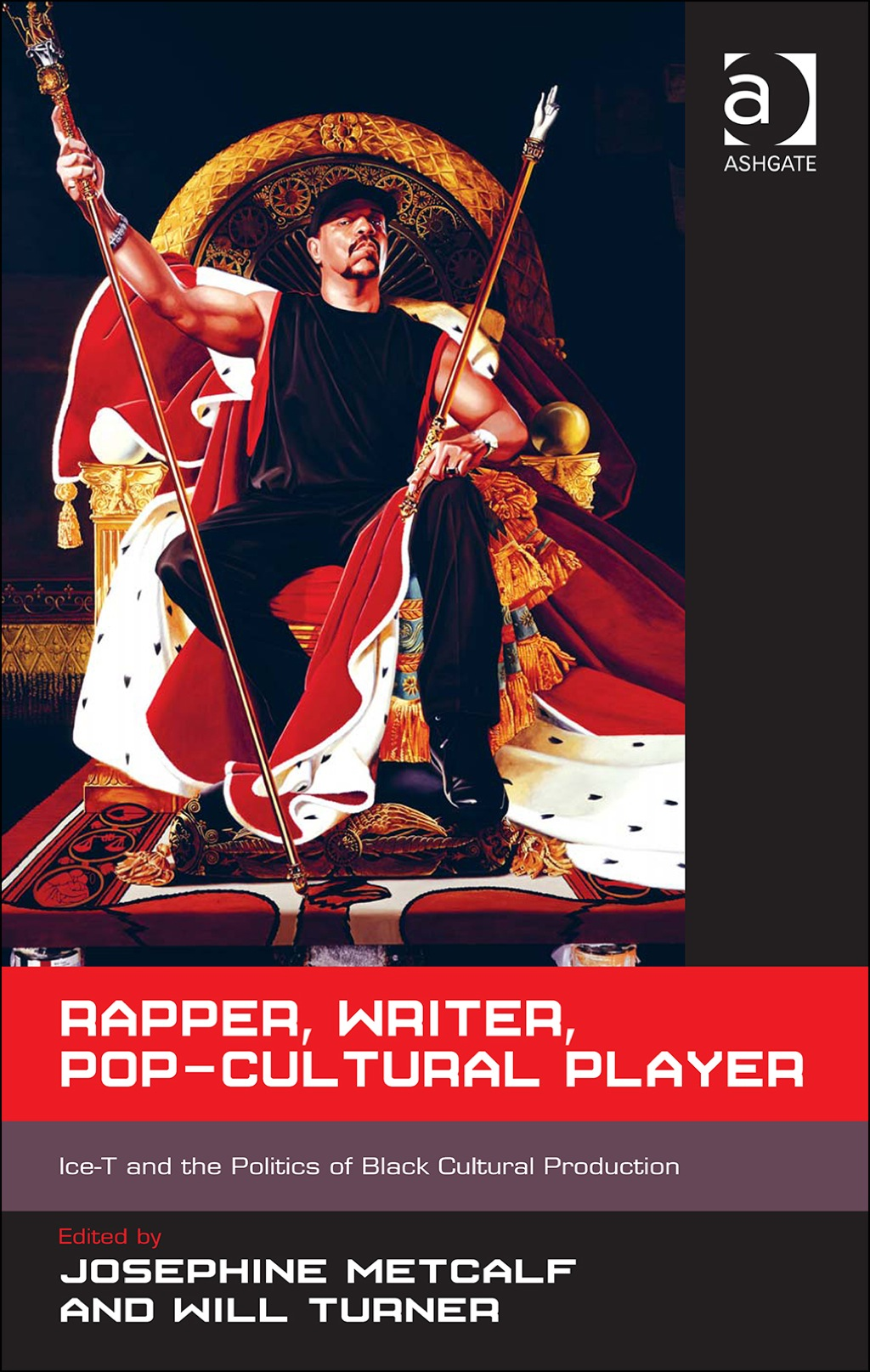 Rapper  Writer  Pop-Cultural Player: Ice-T and the Politics of Black Cultural Production (eBook Rental)
