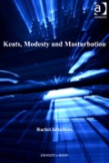Keats, Modesty and Masturbation 9781472418814R90