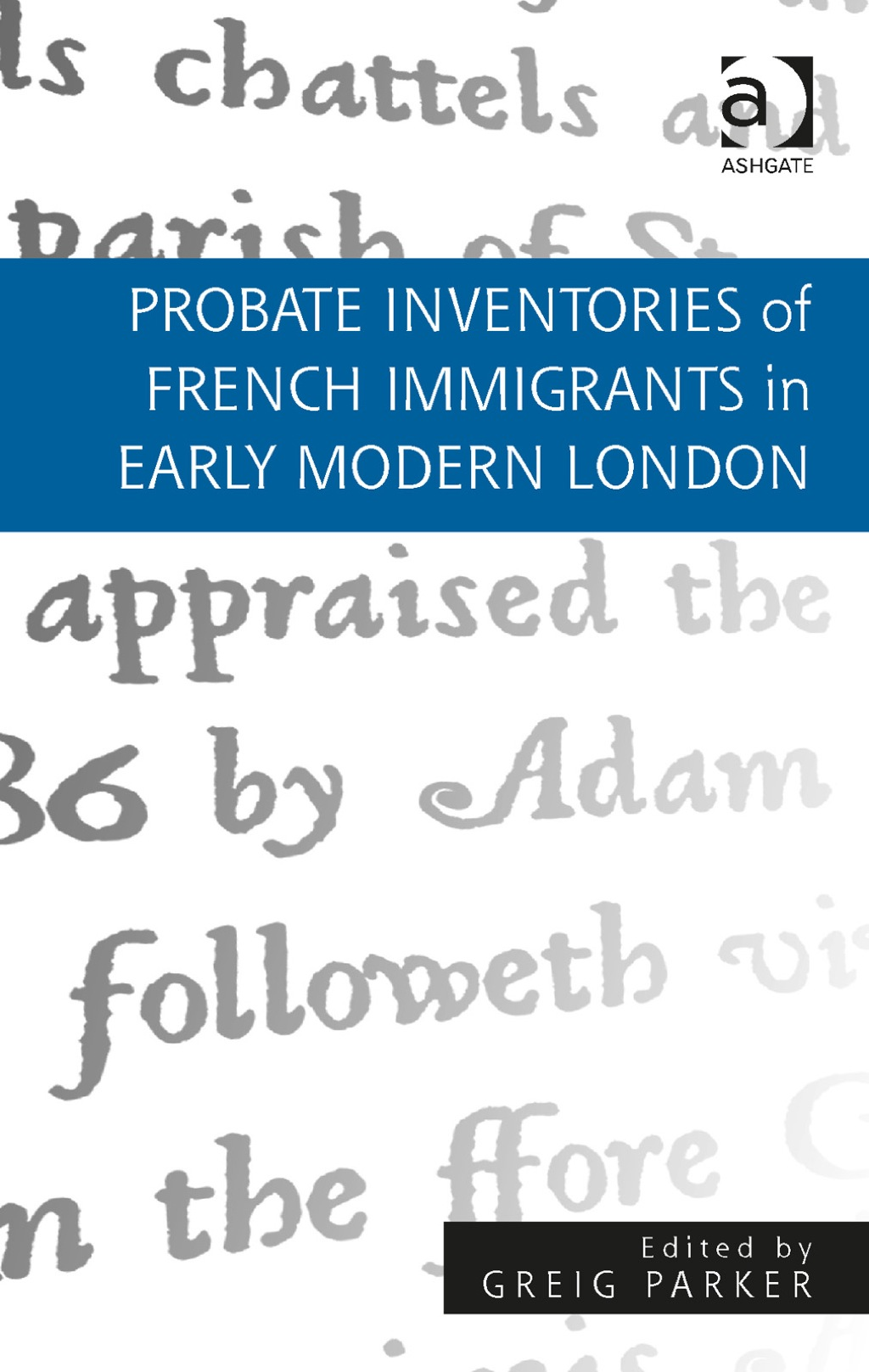 Probate Inventories of French Immigrants in Early Modern London (eBook Rental)