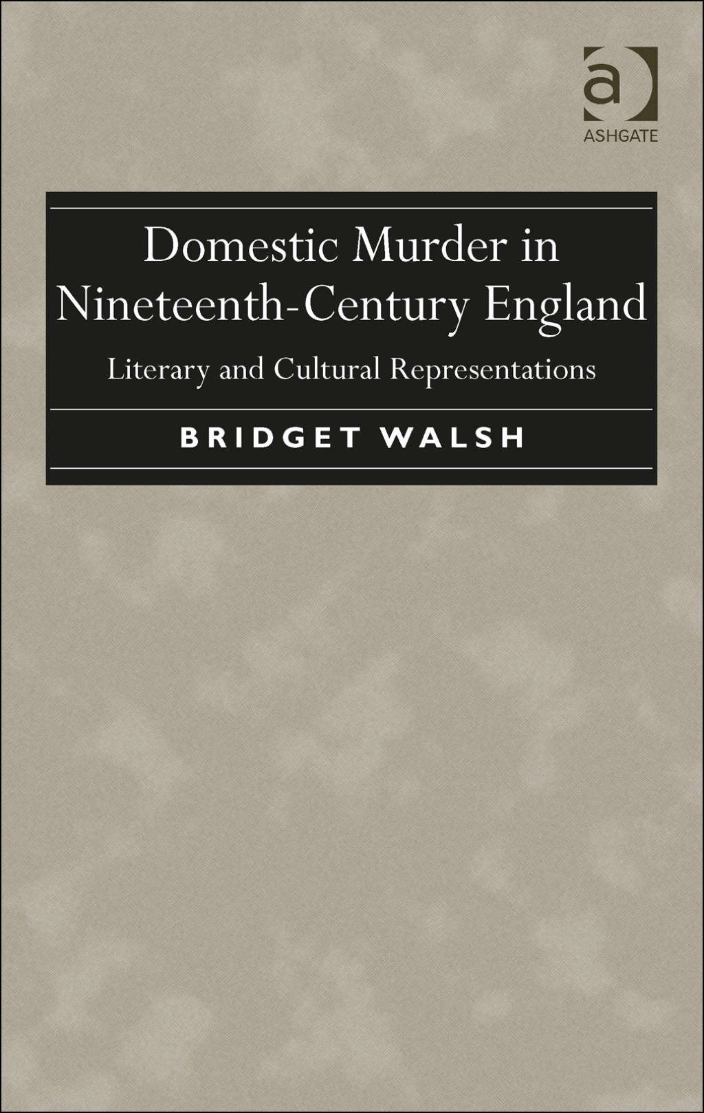 Domestic Murder in Nineteenth-Century England: Literary and Cultural Representations (eBook Rental)