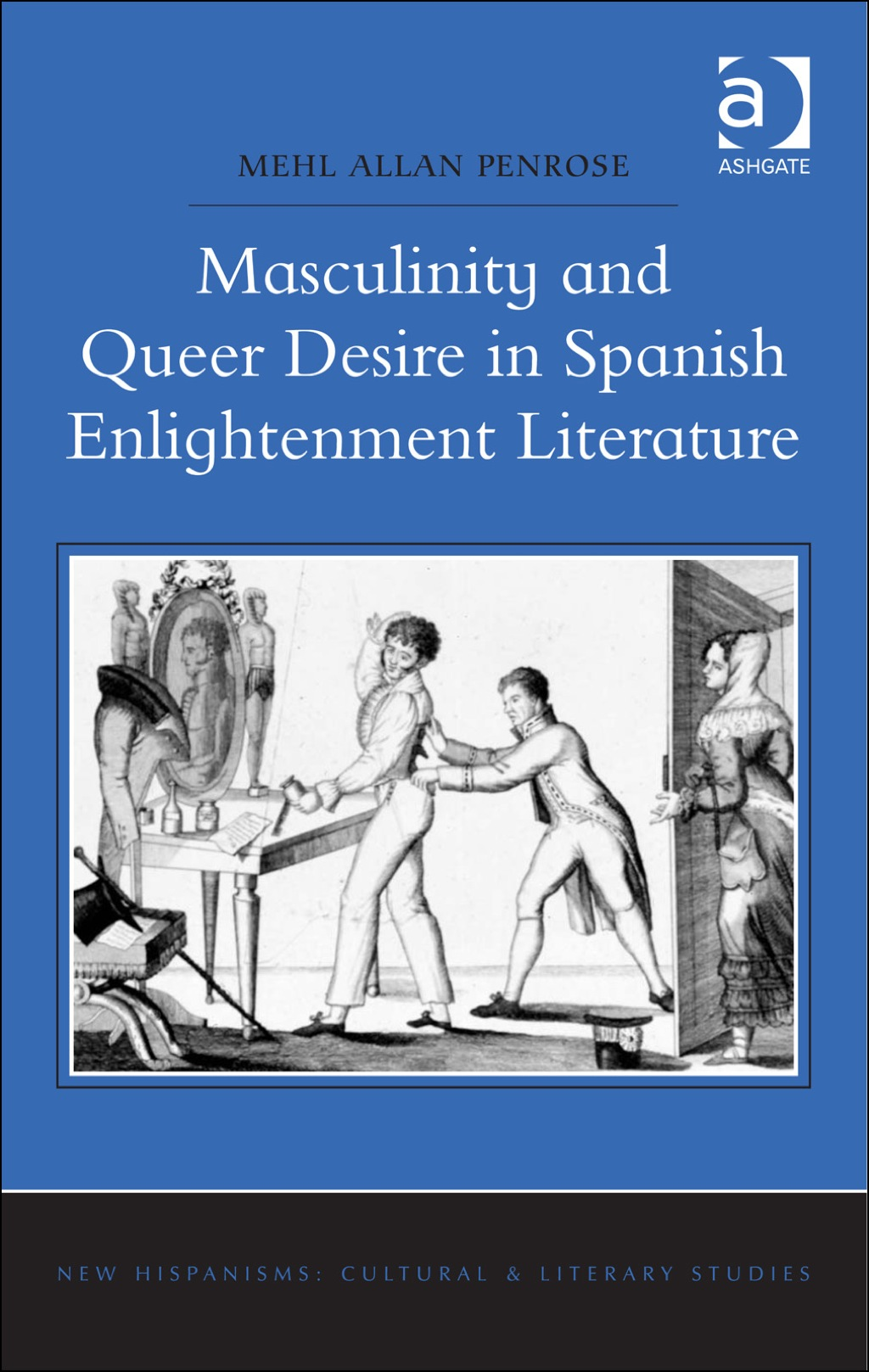 Masculinity and Queer Desire in Spanish Enlightenment Literature (eBook Rental)