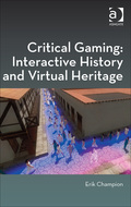 Critical Gaming: Interactive History and Virtual Heritage 9781472422927R90
