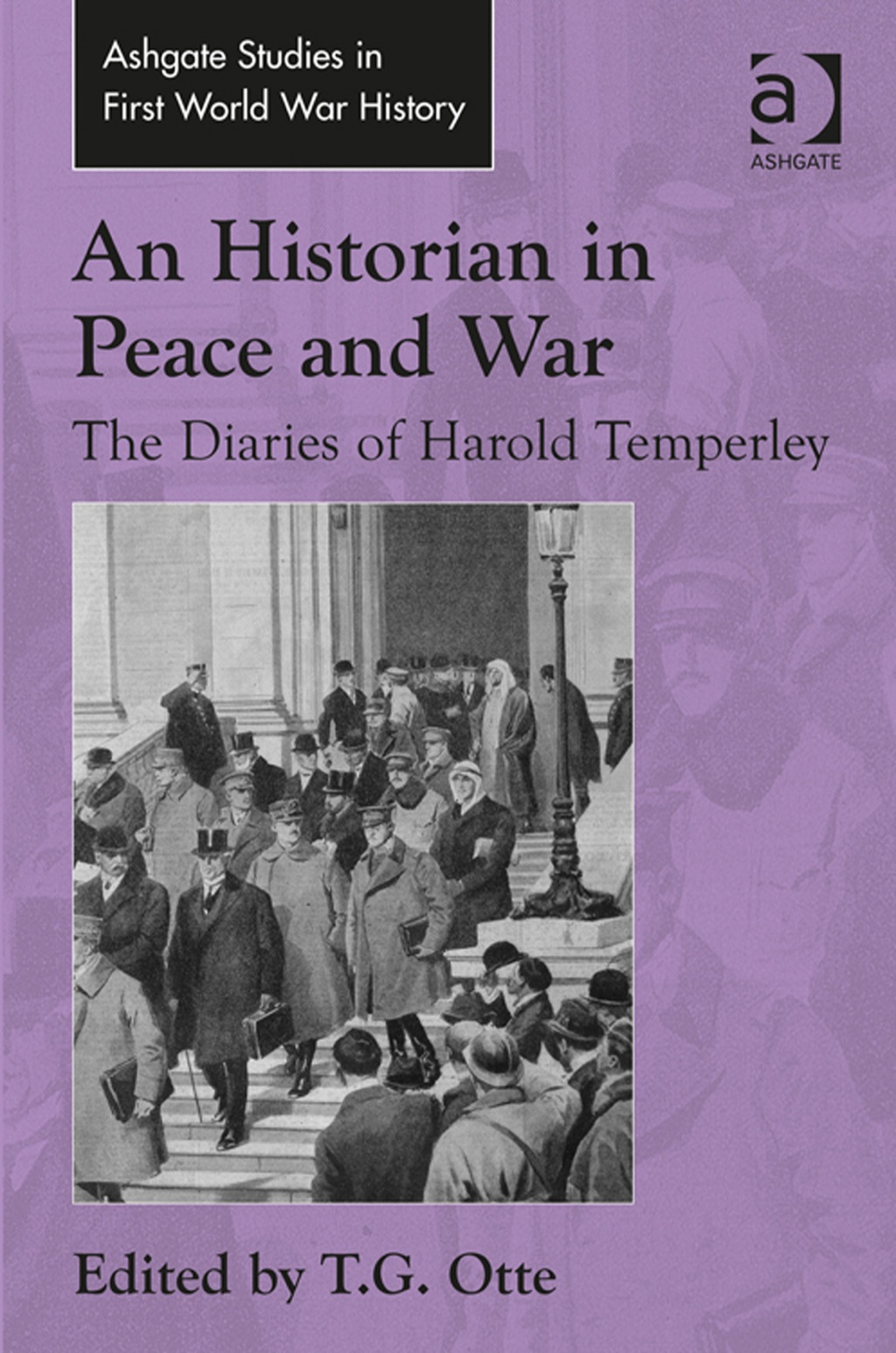 An Historian in Peace and War: The Diaries of Harold Temperley (eBook Rental)