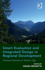 """Smart Evaluation and Integrated Design in Regional Development: Territorial Scenarios in Trentino, Italy"" (9781472445858)"