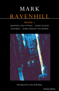 Ravenhill Plays: 1              by             Mark Ravenhill