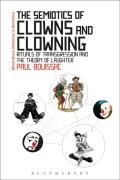 The Semiotics of Clowns and Clowning 9781472525086