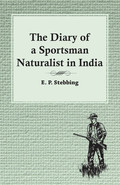 The Diary of a Sportsman Naturalist in India 9781473343160