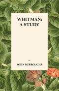Whitman: A Study 9781473346444