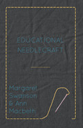 Originally published in 1911, this work is a practical and comprehensive manual on the skills of needlecraft. It includes lessons on 'Tacking', 'Herring-Boning', 'Chain Stitching', and much more, all complemented by clear diagrams and illustrations of the methods. It is a fantastic work for anyone wanting to learn the art of needlework and sewing. Here is a short extract from the preface explaining the book's aims:'THIS book represents the first conscious and serious effort to take Needlecraft from its humble place as the Cinderella of Manual arts, and to show how it may become a means of general and even of higher education. The writers have faith that in taking the common things of life and walking truly among them they will find greatnes