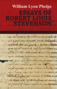 Essays of Robert Louis Stevenson              by             William Lyon Phelps