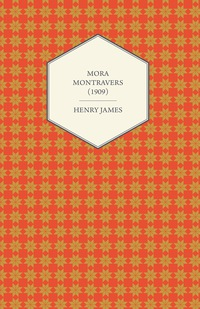 Mora Montravers (1909)              by             Henry James
