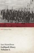 Gallipoli Diary, Volume I. (WWI Centenary Series) 9781473368064