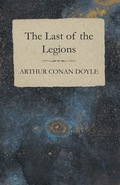 The Last of the Legions (1910) 9781473369504