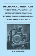 Mechanical Vibrations - Theory And Application - An Introduction To Practical Dynamic Engineering Problems In The Structural Field 9781473381230