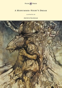 A Midsummer-Night's Dream - Illustrated by Arthur Rackham              by             William Shakespeare