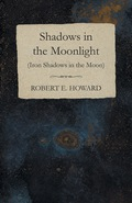 Shadows in the Moonlight (Iron Shadows in the Moon) 9781473397767