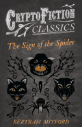 The Sign of the Spider (Cryptofiction Classics - Weird Tales of Strange Creatures) 9781473399402