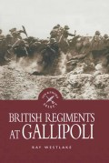 British Regiments at Gallipoli 9781473812826
