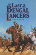 The Last of the Bengal Lancers 9781473815872