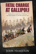 Fatal Charge at Gallipoli 9781473847644