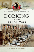 Dorking in the Great War 9781473854406