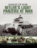 Hitler's Light Panzers at War 9781473854772