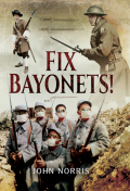 Fix Bayonets! 9781473883789