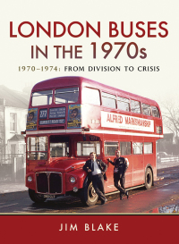 London Buses in the 1970s, 1970–1974              by             Jim Blake