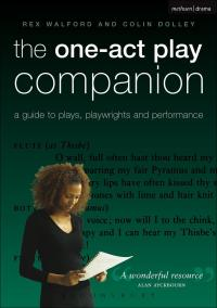 The One-Act Play Companion              by             Colin Dolley; Rex Walford