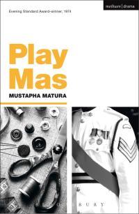 Play Mas              by             Mustapha Matura